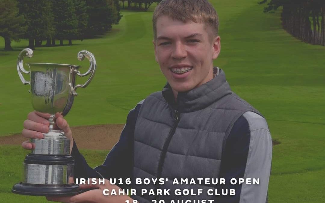 We will host the 2021 Irish U16 Boys' Amateur Open